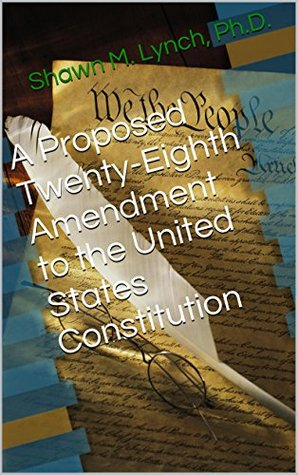 A Proposed Twenty-Eighth Amendment to the United States Constitution