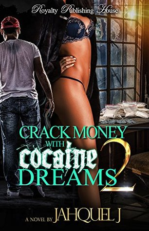 Crack Money With Cocaine Dreams (Crack Money With Cocaine Dreams #2)