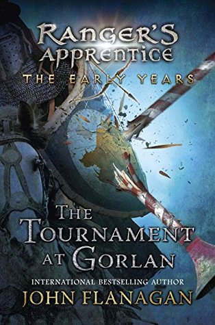 The Tournament at Gorlan (Ranger's Apprentice: The Early Years, #1)