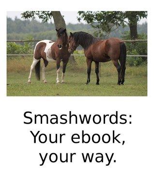 Smashwords ❦ Your Ebook, Your Way