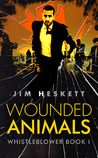 Wounded Animals (Whistleblower #1)