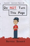 Do NOT Turn This Page (Impossibly Impertinent Pages, #1)