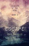 Escape (Invasion of the Dead #3)