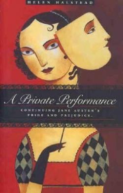 A Private Performance: Continuing Jane Austen's Pride And Prejudice