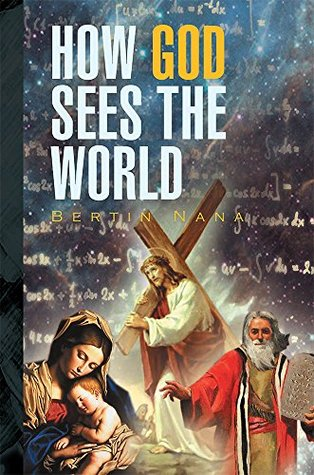 How God Sees The World