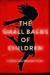 The Small Backs of Children by Lidia Yuknavitch