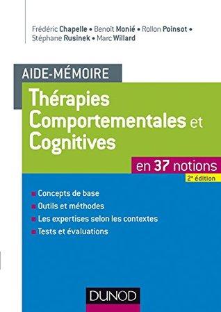 Aide-mémoire - Thérapies comportementales et cognitives - 2e éd. : en 37 notions