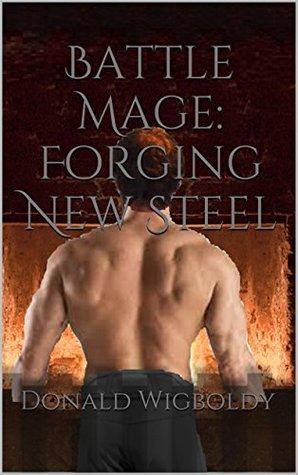 Battle Mage: Forging New Steel