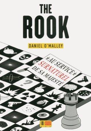 The Rook, au service surnaturel de sa majesté (The Checquy Files, #1)