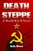 Death Steppe: A World War II Novel