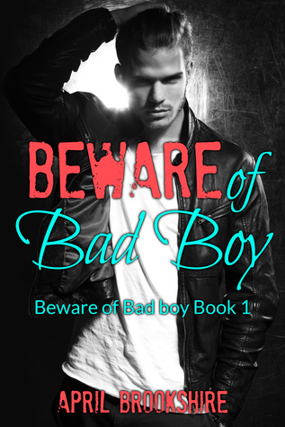 Beware of Bad Boy (Beware of Bad Boy, #1)