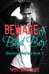 Beware of Bad Boy (Beware of Bad Boy, #1)
