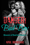Danger! Bad Boy  (Beware of Bad Boy #2)