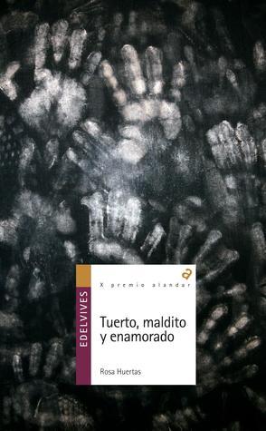 Tuerto, maldito y enamorado by Rosa Huertas