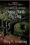 Going Forth By Day (Children of Stone, #2)