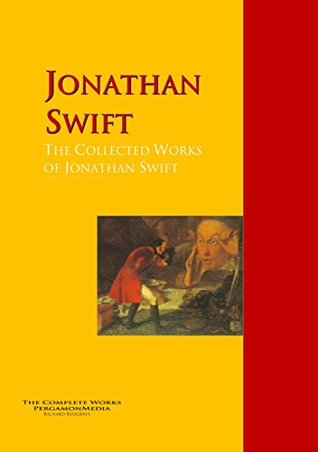 The Collected Works of Jonathan Swift: The Complete Works PergamonMedia