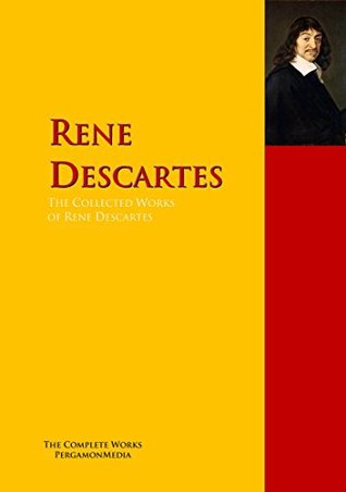 The Collected Works of Rene Descartes: The Complete Works PergamonMedia