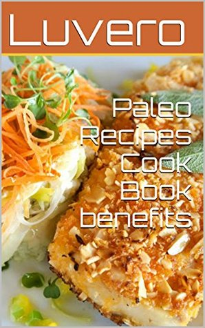 Paleo Recipes Cook Book benefits