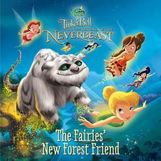 Tinker Bell and the Legend of the NeverBeast: The Fairies' New Forest Friend (Disney Storybook (eBook))