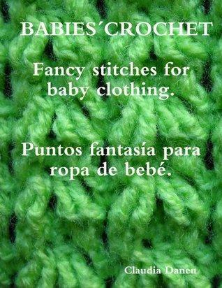 BABIES´ CROCHET- Fancy stitches for baby clothing. / Puntos fantasía para ropa de bebé.