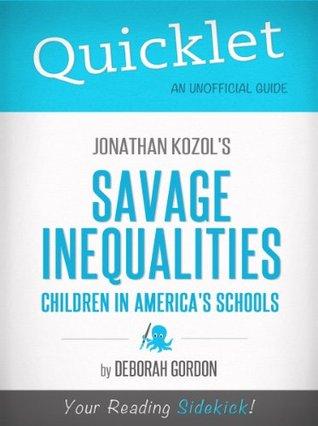 Quicklet on Jonathan Kozol's Savage Inequalities: Children in America's Schools