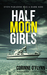 Half Moon Girls by Corinne O'Flynn
