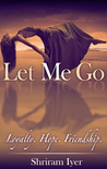 Let Me Go by Shriram Iyer