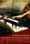 A Study Guide to The Craft of Piano Playing