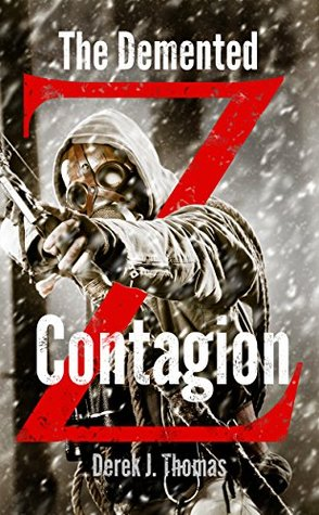 The Demented: Contagion (The Demented: Z Book 3)