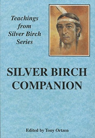 Silver Birch Companion: The Teachings of Silver Birch (Silver birch Series)