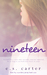 Nineteen (Love by Numbers, #1) by E.S. Carter