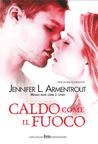 Caldo come il fuoco by Jennifer L. Armentrout