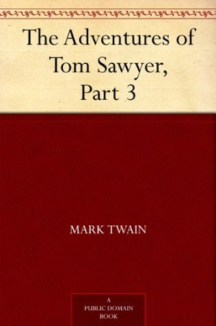 The Adventures of Tom Sawyer, Part 3.