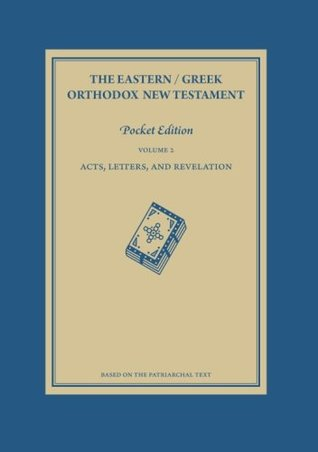 The Eastern / Greek Orthodox New Testament: Volume 2: Acts, Letters and Revelation