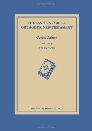 The Eastern / Greek Orthodox New Testament: Volume 3: Appendices