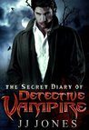 The Secret Diary Of Detective Vampire (The Detective Vampire #1)