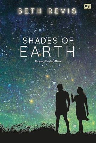 Shades of Earth - Bayang-Bayang Bumi (Across the Universe, #3)