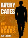Avery Cates: The Shattered Gears (short story)