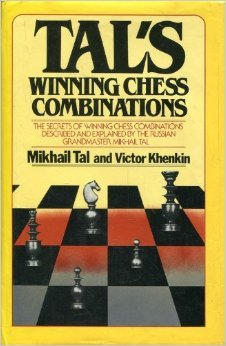 Tal's Winning Chess Combinations: The Secrets of W...