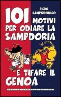101 motivi per odiare la Sampdoria e tifare il Genoa 978-8854122444 PDF uTorrent por Piero Campodonico