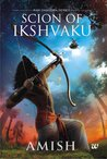 Scion of Ikshvaku (RamChandra, #1) by Amish Tripathi