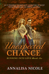 Unexpected Chance  (Running Into Love, #6)