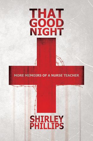 That Good Night: More Memoirs of a Nurse Teacher