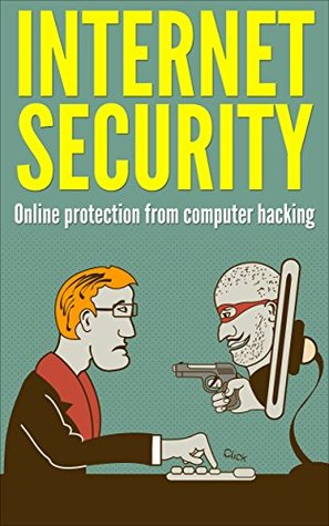 Internet Security: Online Protection From Computer Hacking