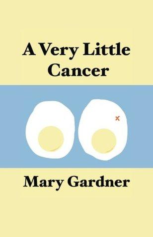 Very Little Cancer, A