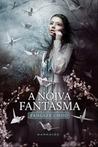 A Noiva Fantasma by Yangsze Choo
