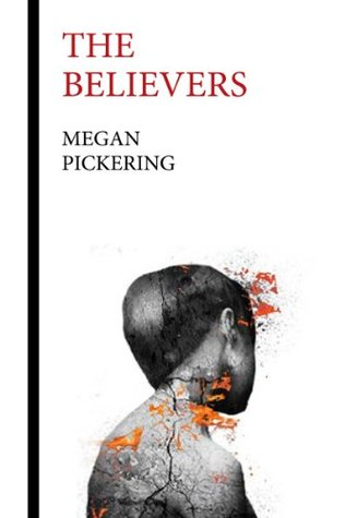 The Believers By Megan Pickering