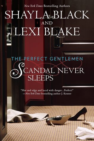 Scandal Never Sleeps by Shayla Black