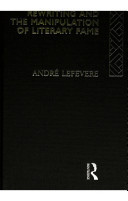 Translation, Rewriting, And The Manipulation Of Literary Fame by André Lefevere