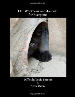EFT Workbook and Journal for Everyone - Difficult Toxic Parents